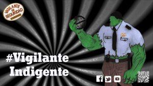 #vigilanteindigente